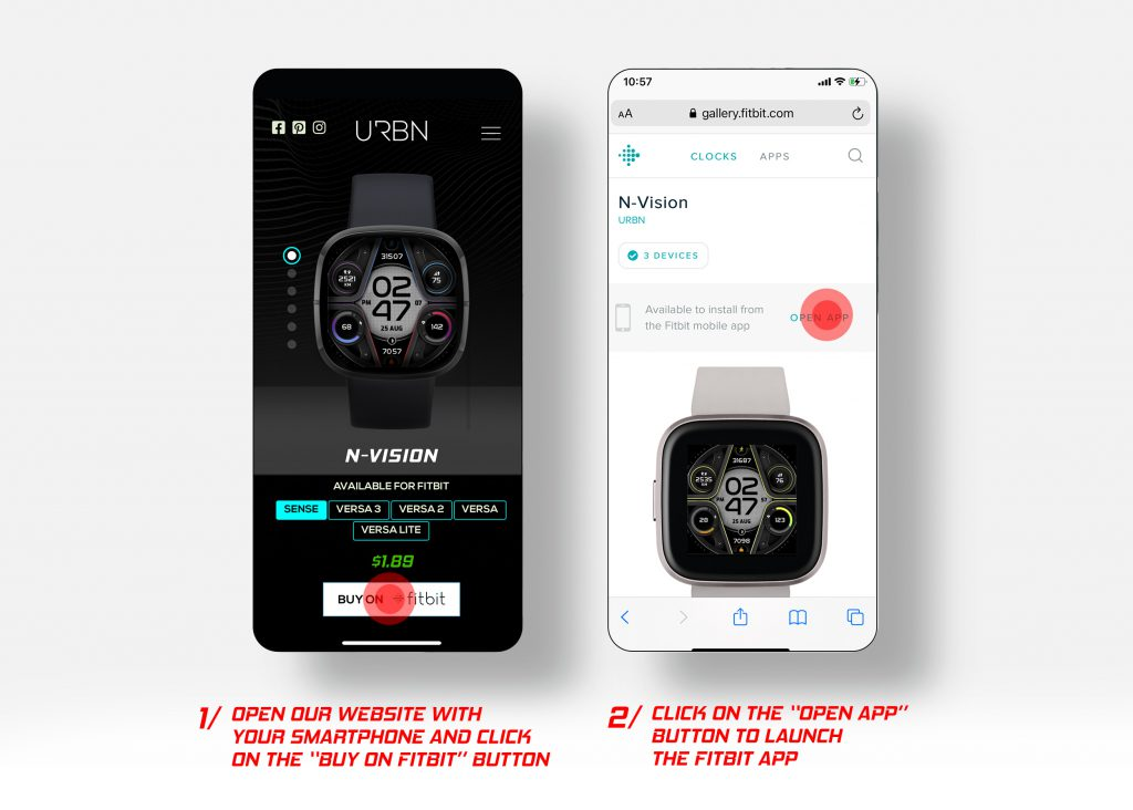 "1. Open Our Website With Your Smartphone And Click On The ""BUY ON FITBIT"" Button  2. Click On The ""OPEN APP"" Button To Launch The Fitbit App"